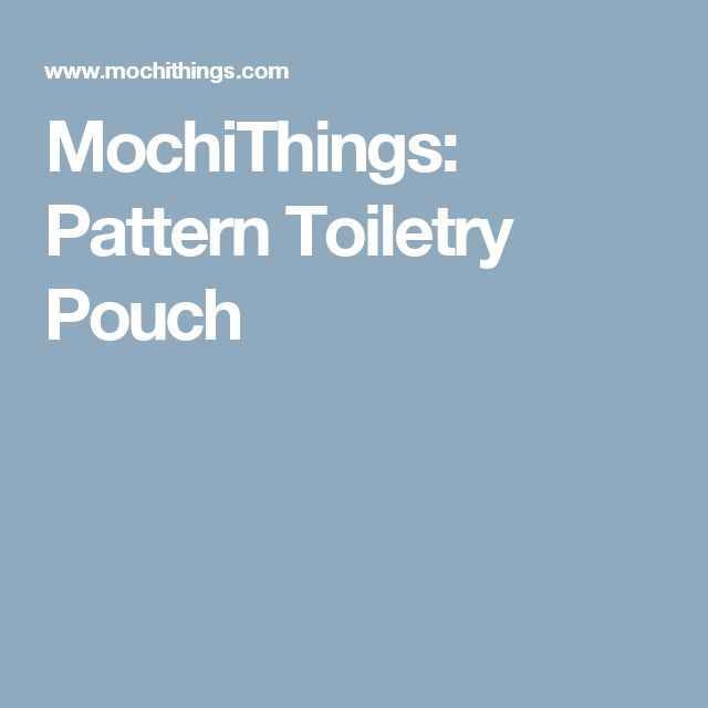 MochiThings: Pattern Toiletry Pouch