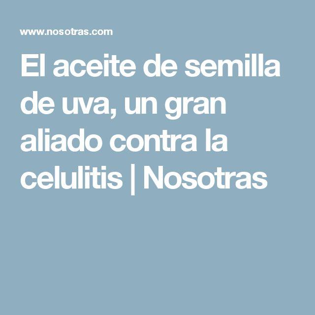 El aceite de semilla de uva, un gran aliado contra la celulitis | Nosotras