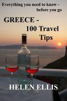 GREECE - 100 Travel Tips, an ebook by Helen Ellis at Smashwords