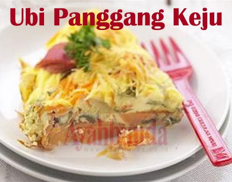 Ubi Panggang Keju :: Baked Tuber Cheese :: Klik link di atas untuk mengetahui resep ubi panggang keju