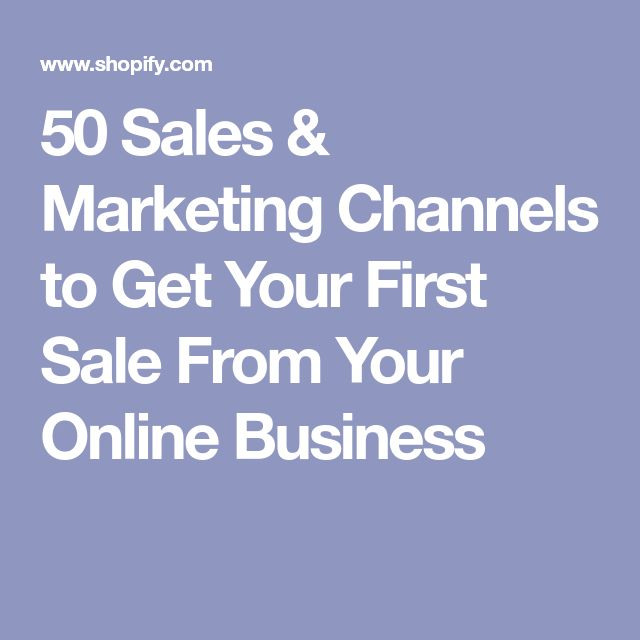 50 Sales & Marketing Channels to Get Your First Sale From Your Online Business