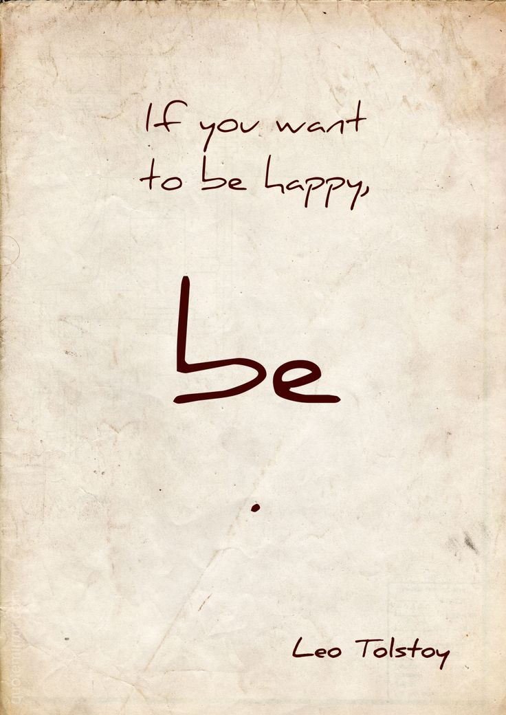 If you want to be happy, be .  –Leo Tolstoy #genuine #happiness http://www.quotemirror.com/quotes/be-happy-2/