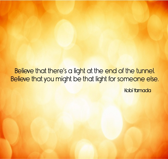 Be a light for those around you.