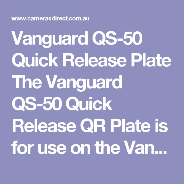 Vanguard QS-50 Quick Release Plate The Vanguard QS-50 Quick Release QR Plate is for use on the Vanguard PH-22 and PH-12 pan heads.