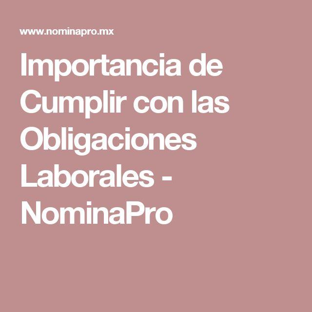 Importancia de Cumplir con las Obligaciones Laborales - NominaPro