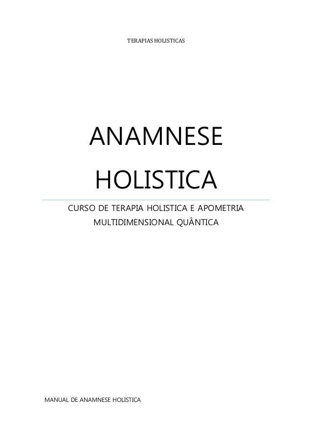 TERAPIAS HOLISTICAS ANAMNESE HOLISTICA CURSO DE TERAPIA HOLISTICA E APOMETRIA MULTIDIMENSIONAL QUÂNTICA MANUAL DE ANAMN...