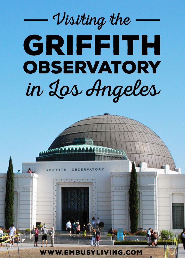 Tips for Visiting the Griffith Observatory in Los Angeles