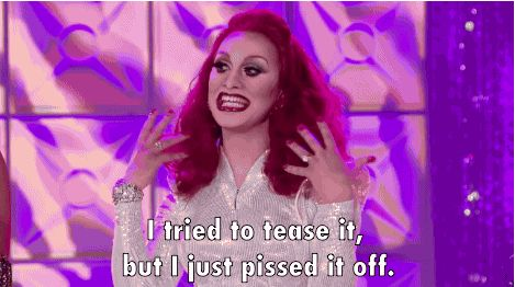 """I tried to tease it, But I just pissed it off."" Jinkx Monsoon. This accurately describes my hair."