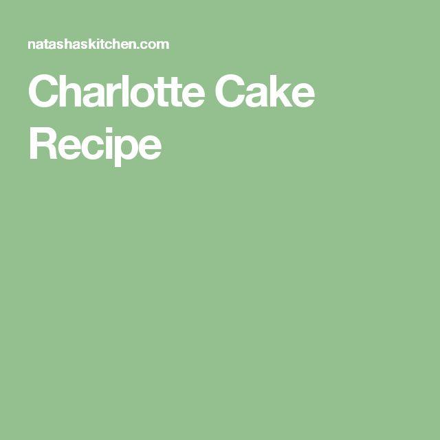 Charlotte Cake Recipe