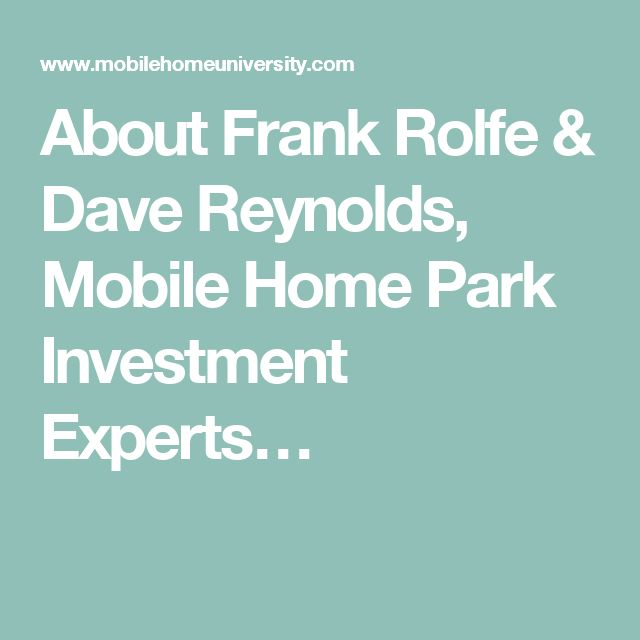 About Frank Rolfe Dave Reynolds Mobile Home Park Investment Experts