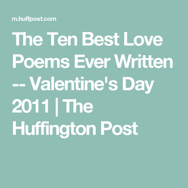 The Ten Best Love Poems Ever Written -- Valentine's Day 2011 | The Huffington Post
