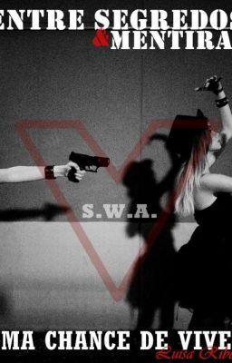 S.W.A. - Entre Segredos e Mentiras, Uma Chance de Viver - Capítulo 14 - Interrogatório #wattpad #romance