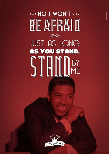"My favorite song of all time has to be ""Stand By Me"" Ben E.King"