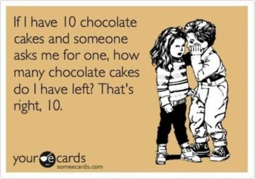 A lesson on sharing.: Chocolates Cake, 10 Chocolates, Shared Cake, Too Funny, So True, Shared Food, Damn Straight, Shared Chocolates, Chocolate Cakes