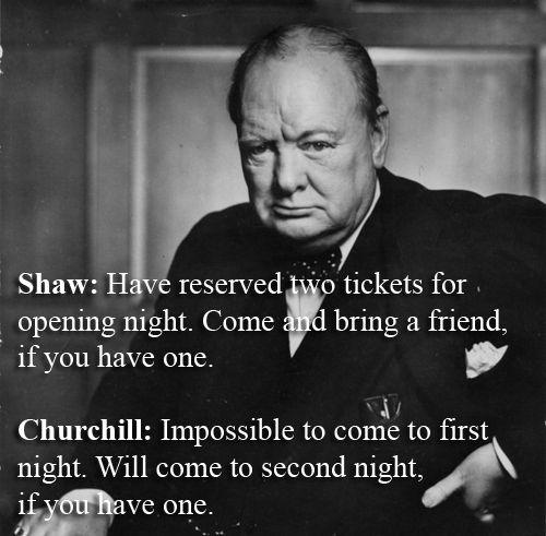 Winston Churchill Vs. George Bernard Shaw....too funny!