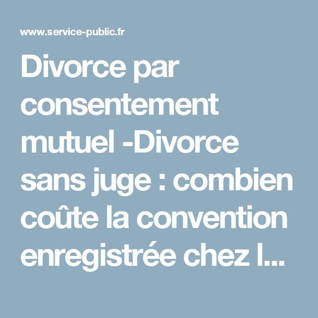 Divorce par consentement mutuel -Divorce sans juge: combien coûte la convention enregistrée chez le notaire? | service-public.fr