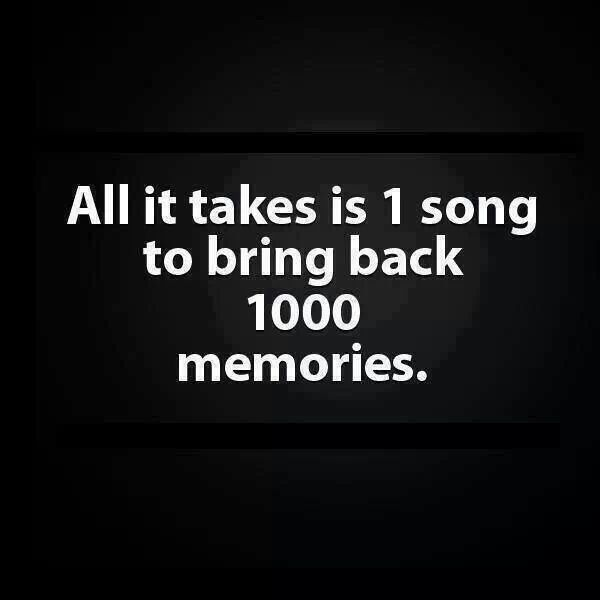 Music = memories of good times :)