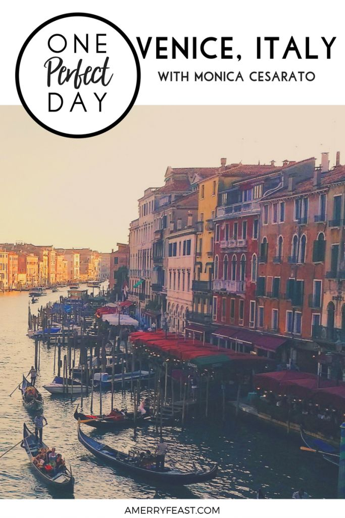One Perfect Day   Venice with Monica Cesarato - A Merry Feast