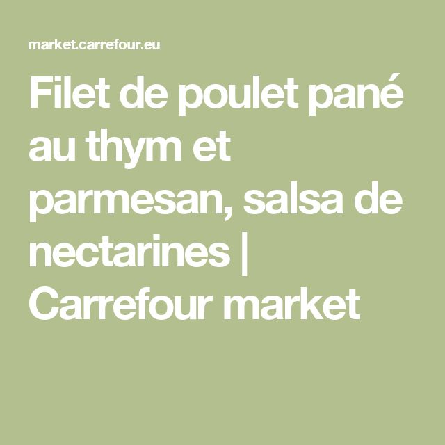 Filet de poulet pané au thym et parmesan, salsa de nectarines   Carrefour market