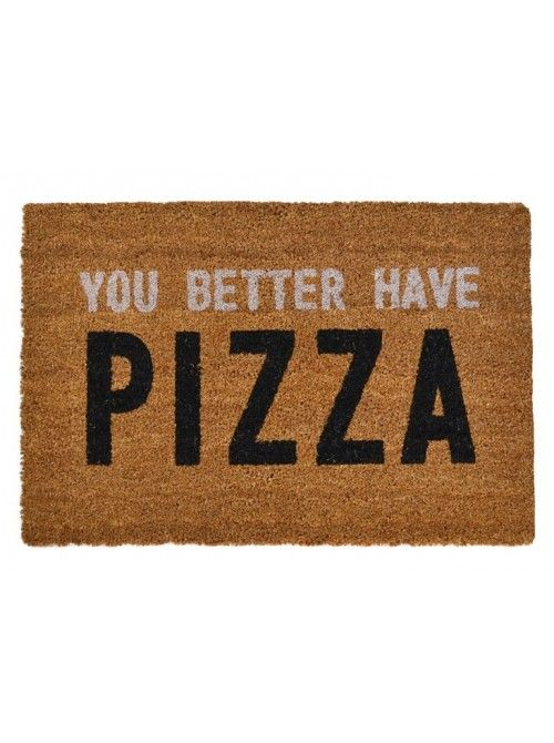 You Better Have Pizza Doormat - Rugs