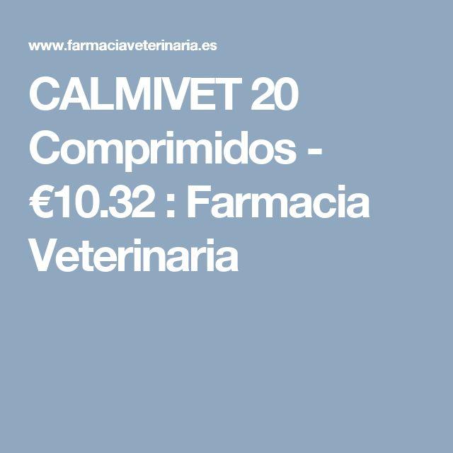 CALMIVET 20 Comprimidos - €10.32 : Farmacia Veterinaria