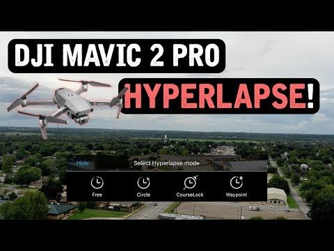 DJI Mavic 2 Pro / HYPERLAPSE (Tutorial) - YouTube | Drone