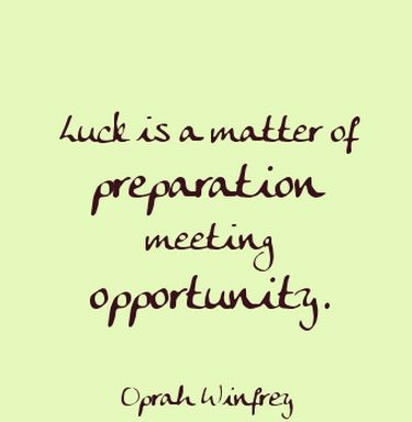 Oprah Winfrey Quotes: Luck is a matter of preparation meeting for opportunity.