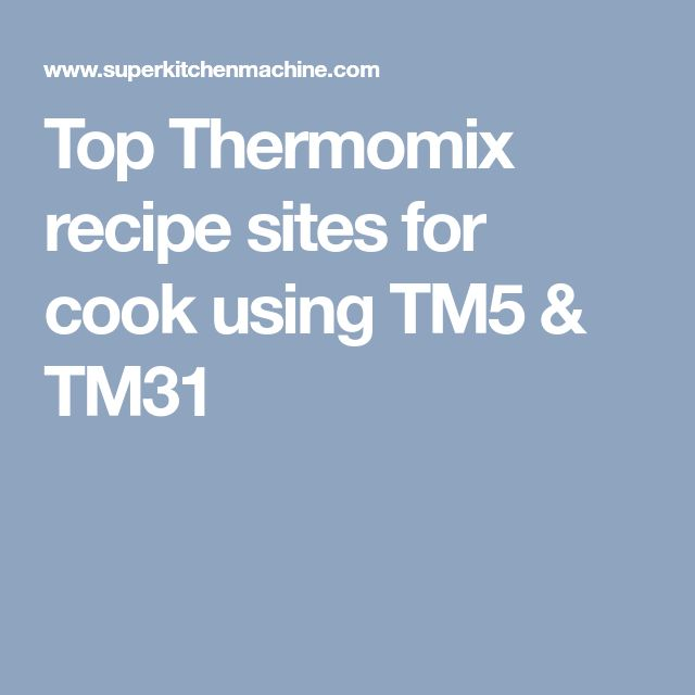 Top Thermomix recipe sites for cook using TM5 & TM31