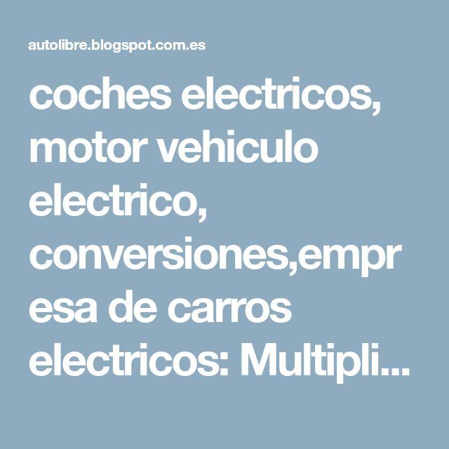 coches electricos, motor vehiculo electrico, conversiones,empresa de carros electricos: Multiplica por tres la eficiencia de los vehículos de combustión.
