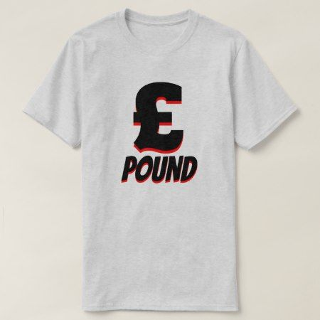 £ pound sterling, Grey T-Shirt - tap to personalize and get yours