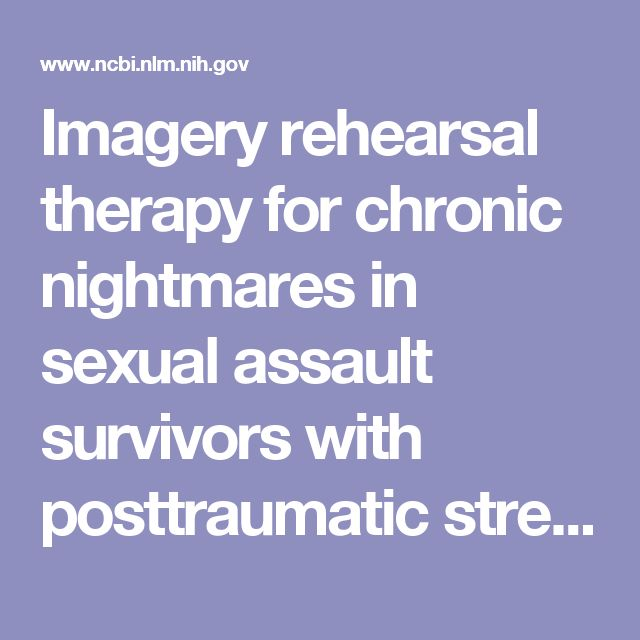 Imagery rehearsal therapy for chronic nightmares in sexual assault survivors with posttraumatic stress disorder: a randomized controlled trial.  - PubMed - NCBI