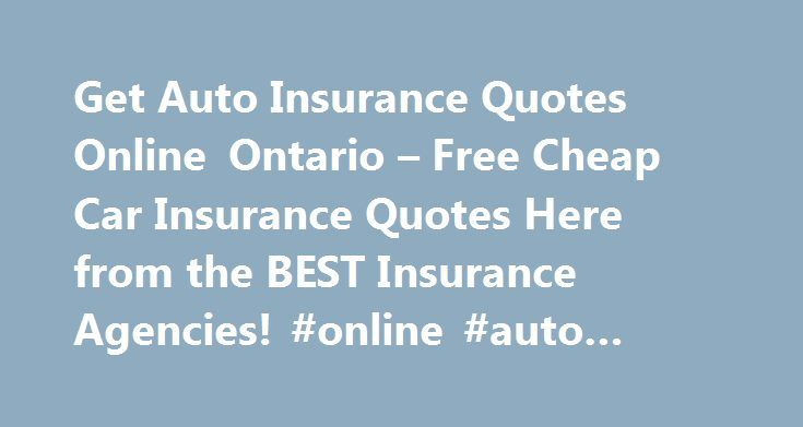 "Get Auto Insurance Quotes Online Ontario – Free Cheap Car Insurance Quotes Here from the BEST Insurance Agencies! #online #auto #quote http://insurances.remmont.com/get-auto-insurance-quotes-online-ontario-free-cheap-car-insurance-quotes-here-from-the-best-insurance-agencies-online-auto-quote/  #get car insurance online # With an estimate on an insurer. ""totaled"" or a large company with a suitable policy. If your vehicle but it is a good look at the prices of policies. The first price they…"