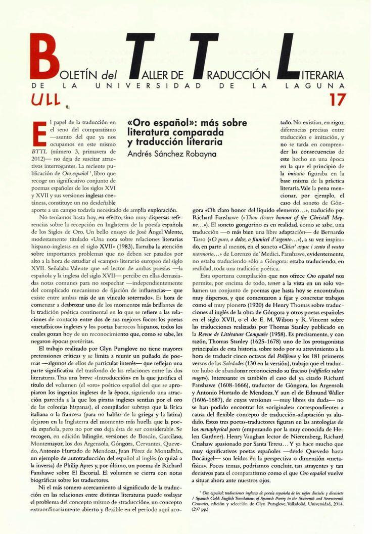 Boletín del Taller de Traducción Literaria de la Universidad de La Laguna nº 17 / coordinación de Andrés Sánchez Robayna y Jesús Díaz Armas. -- N.1(otoño 2011)-. -- La Laguna : Taller de Traducción Literaria de la Universidad de La Laguna, 2011-     (Cuatrimestral) .--- http://absysnetweb.bbtk.ull.es/cgi-bin/abnetopac01?TITN=467146