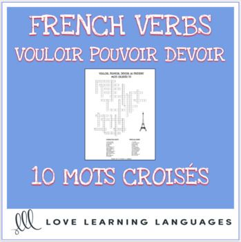 French Verbs VOULOIR - POUVOIR - DEVOIR Crossword Puzzles - Mots Croisés 10 present tense crossword puzzles for practicing the conjugations of VOULOIR, POUVOIR and DEVOIR. Clues are written in English. Students fill in the blanks with the correct subject pronoun and conjugation indicated.