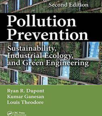 Pollution Prevention: Sustainability Industrial Ecology And Green Engineering Second Edition PDF