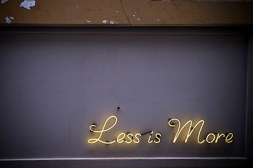 Less. is. more.