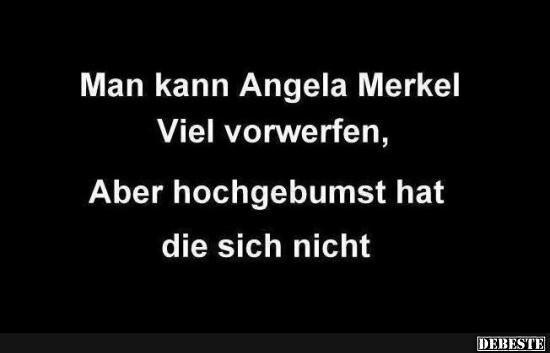 Man kann Angela Merkel Viel vorwerfen..   DEBESTE.de, Lustige Bilder, Sprüche, Witze und Videos (Cool Quotes Lol)