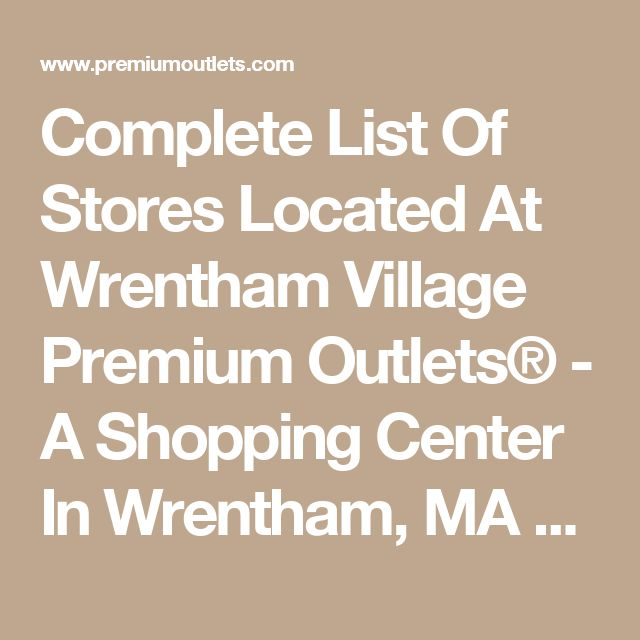 Complete List Of Stores Located At Wrentham Village Premium Outlets® - A Shopping Center In Wrentham, MA - A Simon Mall