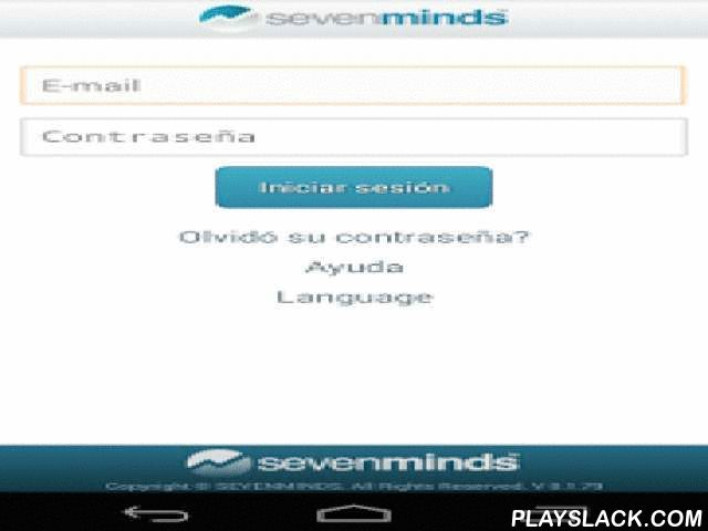 Sevenminds - Mobile Forms  Android App - playslack.com ,  Sevenminds is a Software-as-a-Service (SaaS) solution for data capture through mobile devices or PCs, customizable for the use within companies from multiple sectors that need to efficiently and cost-effectively capture field information from different locations.The solution automate the data capture, information consolidation, reporting and consulting processes, using high quality graphs and real-time performance indicators for a…