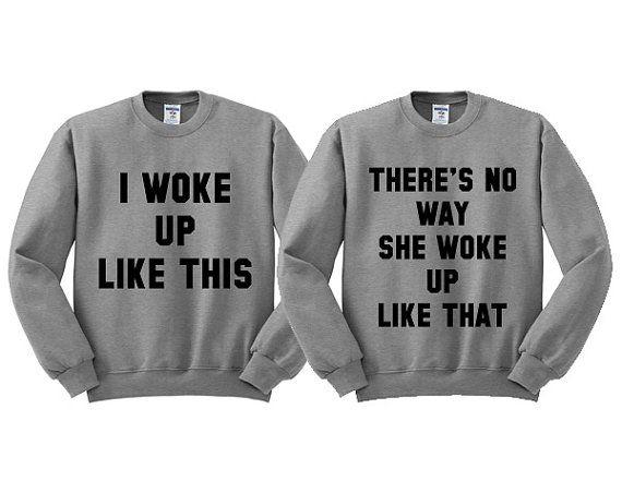 Grey Crewneck Best Friend I Woke Up Like This No Way Sweatshirt Sweater Jumper Pullover Best Friend Shirt Best Friend Sweatshirt
