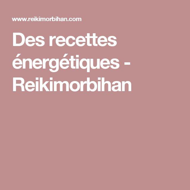 Des recettes énergétiques - Reikimorbihan