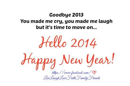 Goodbye 2013 ~ Hello 2014