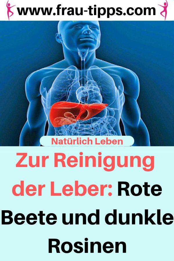 Um die Leber zu reinigen: Rote Beete und dunkle Rosinen #Reinigen #Leber #RoteBe …
