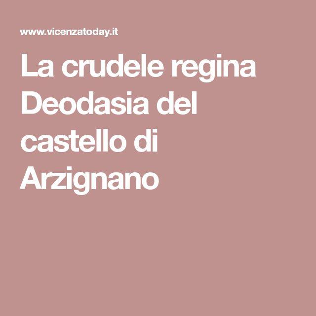 La crudele regina Deodasia del castello di Arzignano