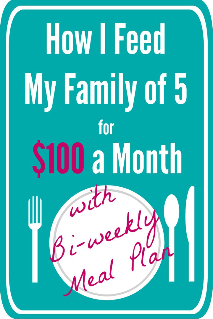 How I Feed My Family of 5 for $100 a Month with Bi-weekly Menu Plan…
