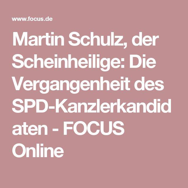 Martin Schulz, der Scheinheilige: Die Vergangenheit des SPD-Kanzlerkandidaten - FOCUS Online