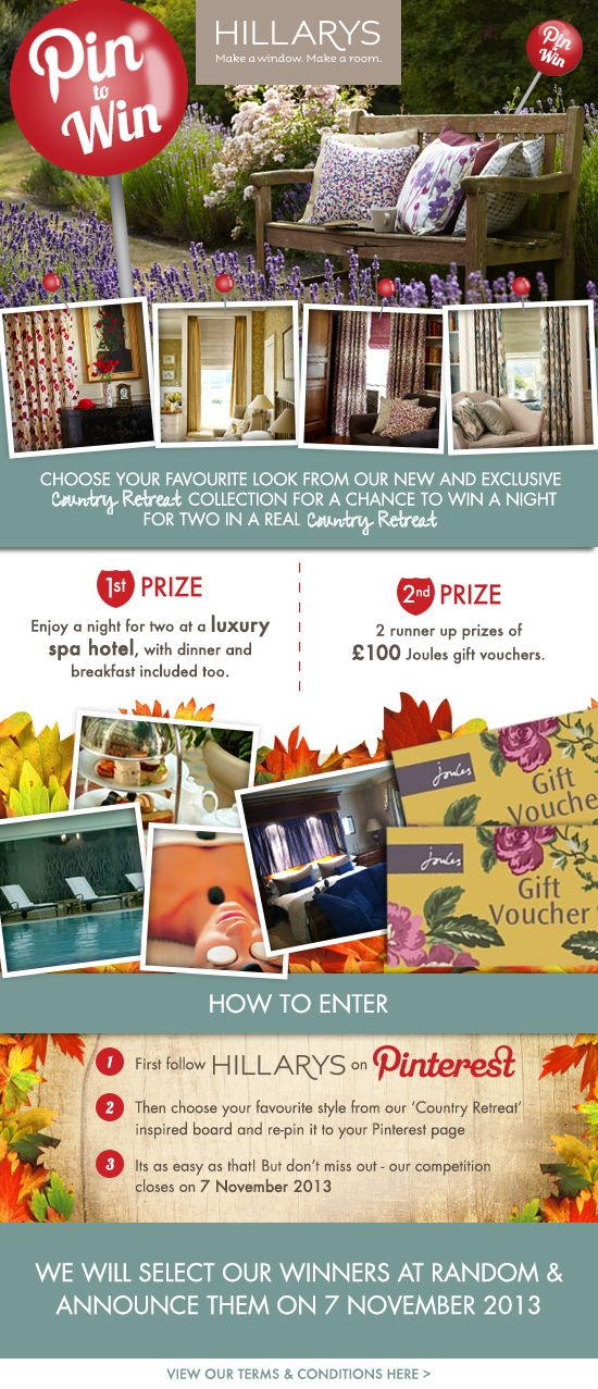 Pin to win competition to celebrate our new Country Retreat fabric range!  Win a 1 night spa break for 2, and two chances to win £100 of Joules vouchers!  #Hillarys #PinToWin #Competition #PinItToWinIt