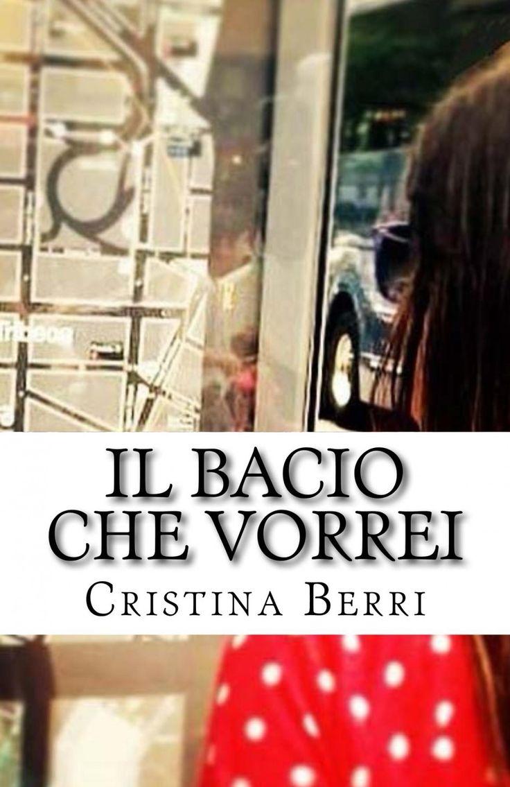 Recensione - IL BACIO CHE VORREI di Cristina Berri http://lindabertasi.blogspot.it/2016/06/il-salotto-di-book-cosmopolitan.html
