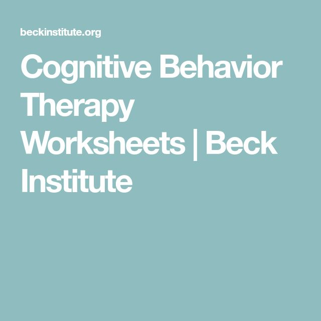 Cognitive Behavior Therapy Worksheets   Beck Institute