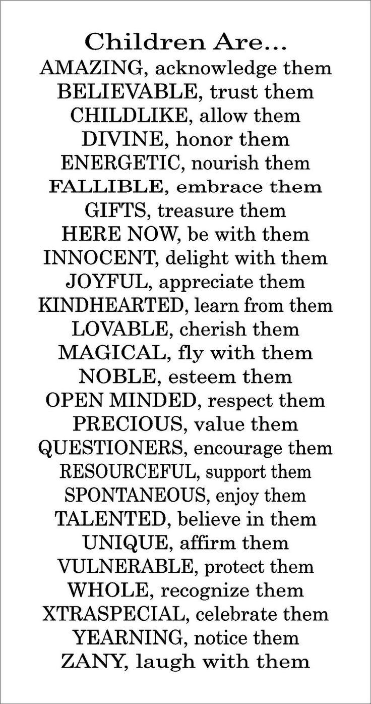 Children are...